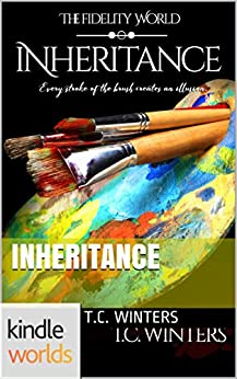 The Fidelity World: Inheritance (Kindle Worlds Novella) by [Winters, T.C.]