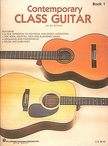 Contemporary Class Guitar - Contemporary Class Guitar (Guitar Method) by Will Schmid (1982-06-01)