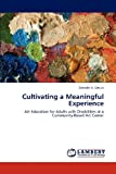 Cultivating a Meaningful Experience, Danielle A. Schulz, 3659219355