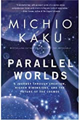 Parallel Worlds: A Journey Through Creation, Higher Dimensions, and the Future of the Cosmos Kindle Edition