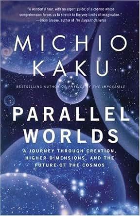 Parallel Worlds A Journey Through Creation Higher