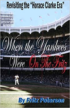 Book When the Yankees Were on the Fritz: Revisiting the Horace Clarke Years.