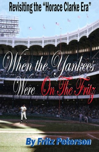 (When the Yankees Were on the Fritz:  Revisiting the Horace Clarke)