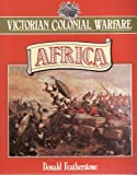 Victorian Colonial Warfare, Donald Featherstone, 0713722568