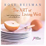 Art of Living Well: Healthy Nutrition With Over 200 Quick And Easy Recipes For Light