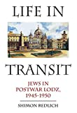 img - for Life in Transit: Jews in Postwar Lodz, 1945-1950 (Studies in Russian and Slavic Literatures, Cultures, and History) book / textbook / text book
