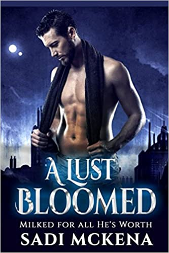 A Lust Bloomed (Milked for all He's Worth)