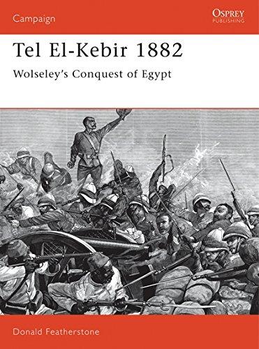 Tel El-Kebir 1882: Wolseley's Conquest of Egypt (Campaign)