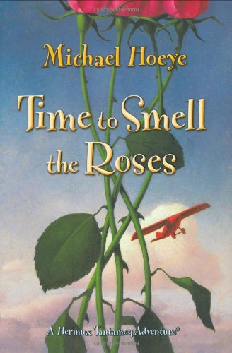 Time to Smell the Roses  A Hermux Tantamoq Adventure, Hoeye, Michael