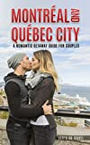 #5: Montreal and Quebec City: A Romantic Getaway Guide for Couples