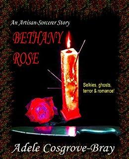 Bethany Rose: An Artisan-Sorcerer Story (Artisan-Sorcerer Series Book 3) (English Edition) de [Cosgrove-Bray, Adele]