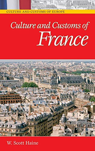 Culture and Customs of France (Cultures and Customs of the World)