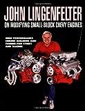 John Lingenfelter on Modifying Small-Block Chevy Engines, John Lingenfelter, 155788238X
