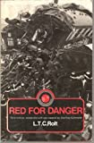Red for Danger, L. T. C. Rolt, 0715383620