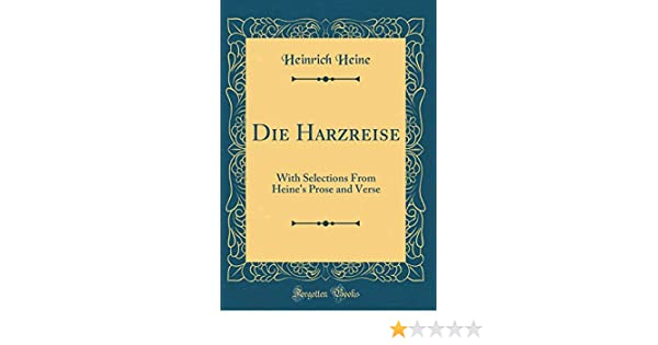 cheapest price presenting buy popular Die Harzreise: With Selections from Heine's Prose and Verse ...