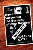 img - for How To Succeed in the Business of Show Business* book / textbook / text book