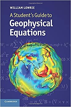 A Student's Guide To Geophysical Equations Paperback por William Lowrie epub