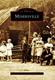 Minersville, Ronald M. Coleman and Joseph E. Szeliga, 0738538477