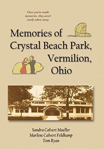 Crystal State Ohio - Memories of Crystal Beach Park, Vermilion, Ohio