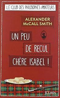 Un peu de recul chère Isabel!, McCall Smith, Alexander
