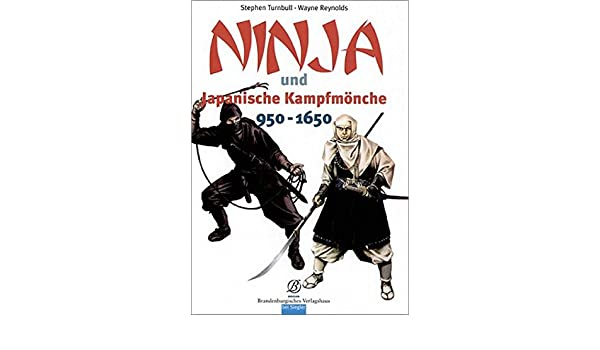 Ninja und Japanische Kampfmönche 950 - 1650: Amazon.es ...
