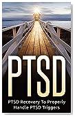 PTSD: Mental Illness: Learn How To Handle PTSD (Bipolar Trauma Self Help)  (Depression PTSD Medicine Book 1)