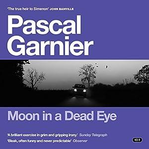 Moon in a Dead Eye Audiobook