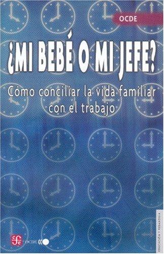 ¿Mi bebé o mi jefe? Cómo conciliar la vida familiar con el trabajo (Educacion Y Pedagogia) (Spanish Edition) pdf epub