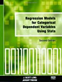 Regression Models for Categorical Dependent Variables Using Stata, Second Edition 9781597180115