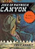 Jinx of Payrock Canyon, Troy Nesbit, 1589798651