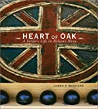 Front cover for the book Heart of Oak: A Sailor's Life in Nelson's Navy by James P. McGuane