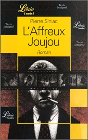 L'affreux Joujou - Pierre Siniac