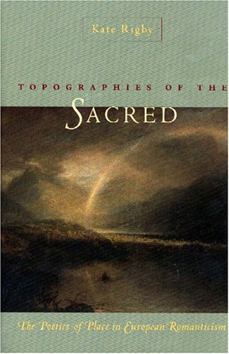 Topographies Of The Sacred  The Poetics Of Place In European Romanticism  UNDER THE SIGN OF NATURE