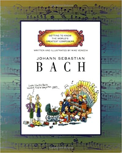 Johann Sebastian Bach Getting to Know the Worlds Greatest Composers