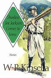 Shoeless Joe Jackson Comes to Iowa: Stories