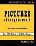 Pictures of the Gone World: Pocket Poet Series No 1 (Pocket Poets Series) (City Lights Pocket Poets Series)