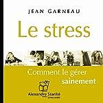 Le stress | Jean Garneau
