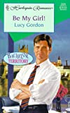 Be My Girl!, Lucy Gordon, 0373035292