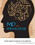 MD Knowledge: Your Guide To Health In 150 Articles