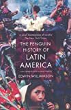 The Penguin History of Latin America, Edwin Williamson, 0141034750