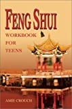 Feng Shui Workbook for Teens, Amie Crouch, 0595655130