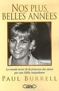 Nos plus belles années : Souvenirs de Diana par Paul Burrell