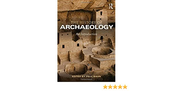 An introduction to the history of archaeology