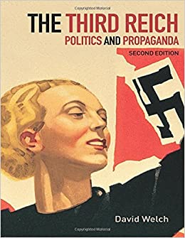 The Third Reich: Politics and Propaganda by David Welch (2002-04-25)