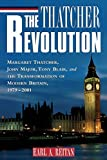 img - for The Thatcher Revolution: Margaret Thatcher, John Major, Tony Blair, and the Transformation of Modern Britain book / textbook / text book