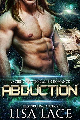Abduction: A Science Fiction Alien Romance