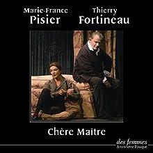 Chère Maître | Livre audio Auteur(s) : Peter Eyre Narrateur(s) : Marie-France Pisier, Thierry Fortineau