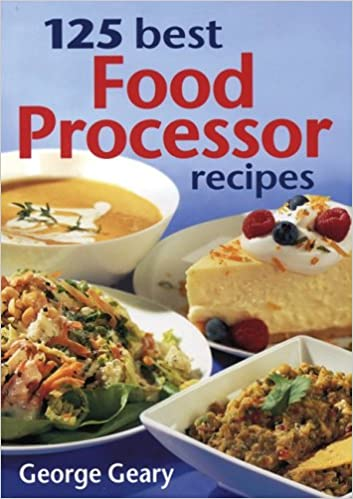 Buy 125 best food processor recipes book online at low prices in buy 125 best food processor recipes book online at low prices in india 125 best food processor recipes reviews ratings amazon forumfinder Choice Image