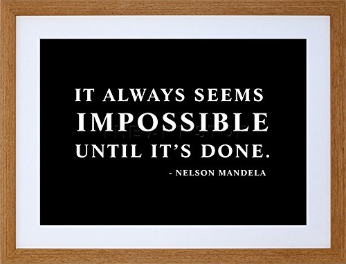 9x7 INCH NELSON MANDELA ALWAYS IMPOSSIBLE DONE QUOTE TYPOGRAPHY SIMPLE FRAMED WALL ART PRINT PICTURE PAINTING WOODEN PHOTO FRAME BLACK WHITE OAK BROWN F97X627