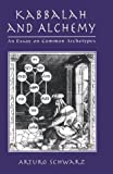 Kabbalah and Alchemy, Arturo Schwarz, 0765761580